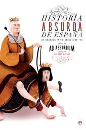 Historia absurda de España: De Granada `92 a Barcelona`92