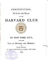Constitution, By-Laws and Rules of the Harvard Club of New York City