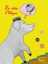 Le rêve d'Ulysse: Un petit cochon découvre le mode d'emploi du bonheur