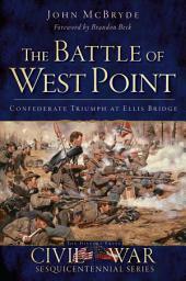 The Battle of West Point: Confederate Triumph at Ellis Bridge
