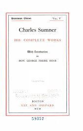 Charles Sumner: His Complete Works, Volume 5