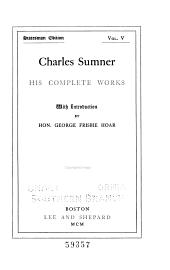 Charles Sumner: His Complete Works, Volume 5