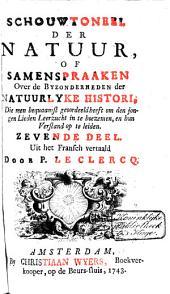 Schouwtoneel der natuur, of Samenspraaken over de byzonderheden der natuurlyke histori: Volume 7