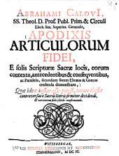 Apodixis articulorum fidei: e solis scripturae sacrae locis, eorum contextu, antecedentibus & consequentibus, ac parallelis, secundum fontes Ebraeos & Graecos credenda demonstrans