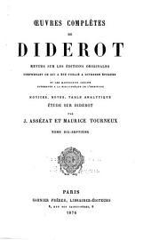 Oeuvres complètes de Diderot: revues sur les éditions originales, comprenant ce qui a été publié à diverses époques et les manuscrits inédits, conservés à la Bibliothèque de l'Ermitage, notices, notes, table analytique, Volume17