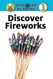 Discover Fireworks: Level 3 Reader