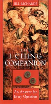 I Ching Companion: An Answer for Every Question