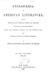 Cyclopaedia of American Literature: Embracing Personal and Critical Notices of Authors, and Selections from Their Writings. From the Earliest Period to the Present Day; with Portraits, Autographs, and Other Illustrations, Volume 2