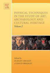 Physical Techniques in the Study of Art, Archaeology and Cultural Heritage: Volume 2