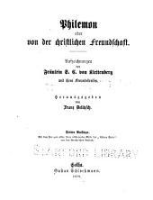 Philemon oder Von der christlichen freunschaft: Aufzeichnungen der fräulein S.C. von Klettenberg und ihres freundekreises [Maria Magdalena von Trümbach and Friedrich Karl von Moser]