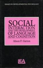 Social Interaction and the Development of Language and Cognition