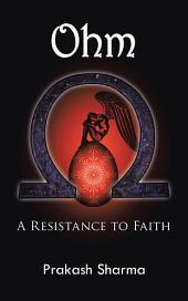 Ohm: A Resistance to Faith