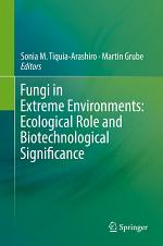 Fungi in Extreme Environments: Ecological Role and Biotechnological Significance