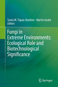 Fungi in Extreme Environments  Ecological Role and Biotechnological Significance