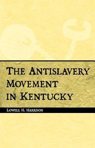 The Antislavery Movement in Kentucky PDF
