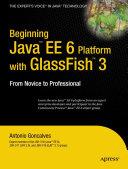 Beginning Java EE 6 Platform with GlassFish 3