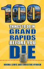 100 Things to Do in Grand Rapids Before You Die