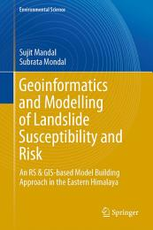 Geoinformatics and Modelling of Landslide Susceptibility and Risk