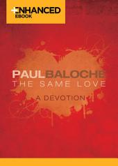 The Same Love Enhanced eBook: A Devotion