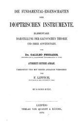 Die Fundamental-Eigenschaften der dioptrischen Instrumente: elementare Darstellung der Gauss'schen Theorie und ihrer Anwendungen