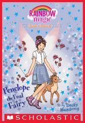 Penelope the Foal Fairy (The Farm Animal Fairies #3)