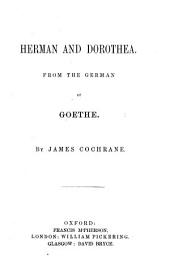 Herman and Dorothea. From the German of Goethe by J. Cochrane