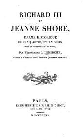 Richard III et Jeanne Shore: drame historique en cinq actes, et en vers, imité de Shakespeare et de Rowe