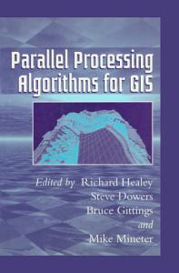 Parallel Processing Algorithms For GIS PDF