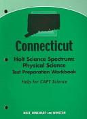 Connecticut Holt Science Spectrum  Physical Science Test Preparation Workbook PDF