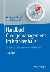 Handbuch Changemanagement im Krankenhaus: 20-Punkte Sofortprogramm für Kliniken, Ausgabe 2