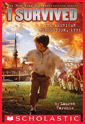 I Survived the American Revolution  1776  I Survived  15