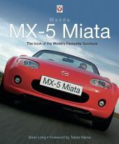 Mazda MX-5 Miata: The Book of the World's Favourite Sportscar
