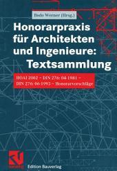 Honorarpraxis für Architekten und Ingenieure: Textsammlung: HOAI 2002 — DIN 276:04-1981 — DIN 276:06-1993 — Honorarvorschläge
