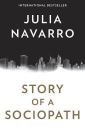 Story of a Sociopath: A novel