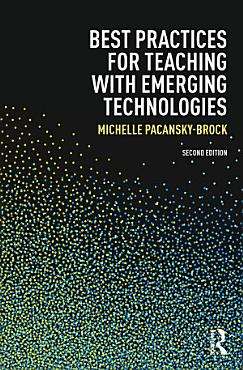 Best Practices for Teaching with Emerging Technologies PDF