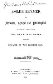 English Retraced, Or, Remarks, Critical and Philological: Founded on a Comparison of the Breeches Bible with the English of the Present Day