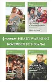 Harlequin Heartwarming November 2018 Box Set: The Rancher's Fake Fiancée\Ava's Prize\A Cowboy's Christmas Proposal\Rescued by the Firefighter