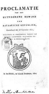 Proclamatie van het Uitvoerend Bewind der Bataafsche Republiek, gearresteerd den 18 September 1801, opzichtelyk de onbelemmerde werking van deszelfs laatstvorige proclamatie van den 14 derzelfde maand