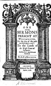 One of the Sermons preacht at Westminster, on the day of the publike Fast, April 5. 1628, to the Lords of the High Court of Parliament ... By the B. of Exceter. (A Sermon preach't to His Maiestie on the Sunday before the Fast, being March 30, at Whitehall ... By the B. of Exceter.).