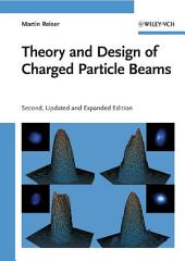 Theory and Design of Charged Particle Beams: Edition 2