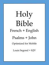 Holy Bible, English and French Edition: Psalms and John
