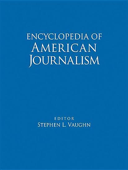 Encyclopedia of American Journalism PDF