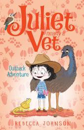 Outback Adventure: Juliet Nearly a Vet, Book 9