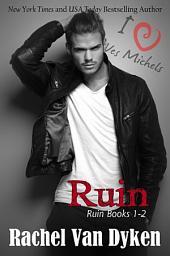 The Ruin Series: (Volumes 1 & 2, including a bonus novella)