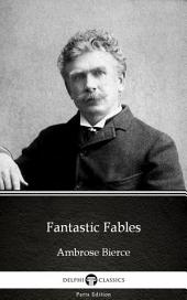 Fantastic Fables by Ambrose Bierce (Illustrated)