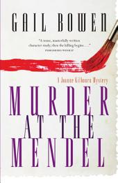 Murder at the Mendel: A Joanne Kilbourn Mystery