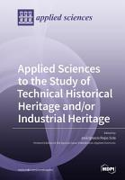 Applied Sciences to the Study of Technical Historical Heritage and or Industrial Heritage PDF