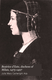Beatrice D'Este, Duchess of Milan, 1475-1497: A Study of the Renaissance