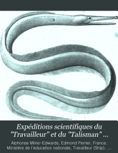Expéditions scientifiques du Travailleur et du Talisman pendant les années 1880, 1881, 1882, 1883: Volume1