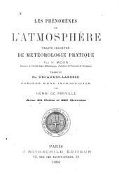 Les phénomènes de l'atmosphère: traité illustré de météorologie pratique